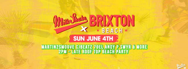 Milkshake's Summer Roof Top Beach Party - Sunday June 4th