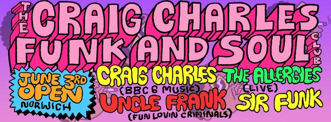 Craig Charles Funk and Soul Club - Norwich