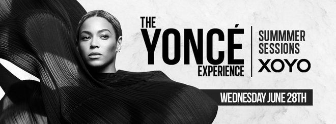 The Yoncé Experience - Summer Launch | XOYO #BeyAllNight