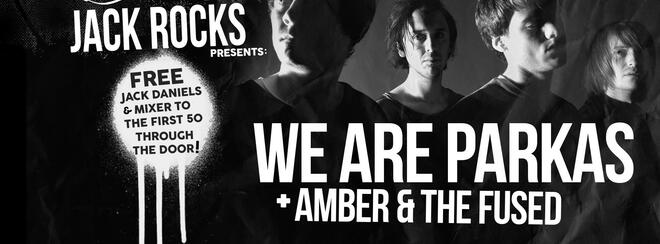 Jack Rocks Moles presents: WE ARE PARKAS + Amber + The Fused