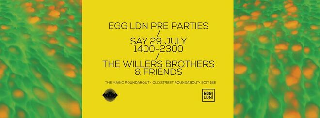 Egg LDN Preparty with The Willers Brothers