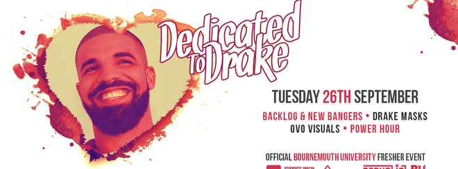 Dedicated to Drake ▸ Bournemouth Freshers