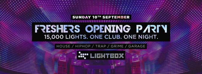 The Official Freshers Opening Party 2017 - Lightbox London