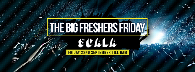 The Big Freshers Friday - All Night till 6am | Scala London