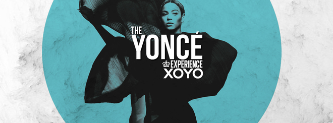 The Yoncé Experience - August 30th | XOYO :  #BeyAllNight