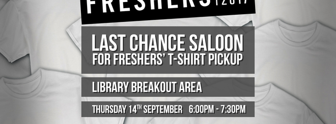 Last Chance Saloon for Freshers' T-Shirt Pickup