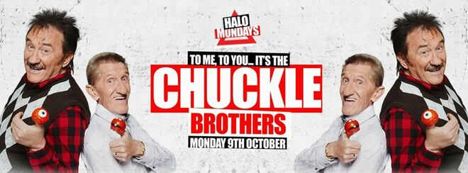 Halo Mondays // The Chuckle Brothers Return! (Meet & Greet Tickets)