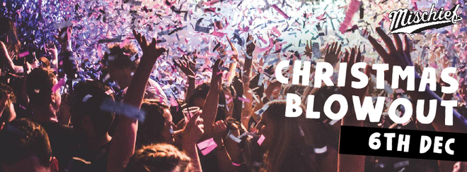 Mischief – Christmas Blowout