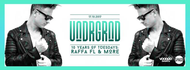 Underground - Ten Years of Tuesdays with Raffa FL + Friends