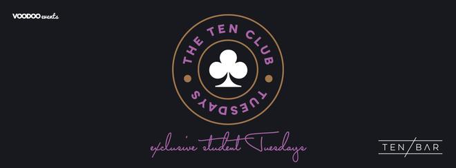The Ten Club - Free Entry Tuesdays