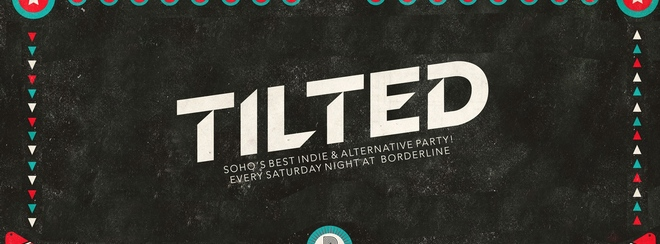 Tilted - Indie & Alternative Party
