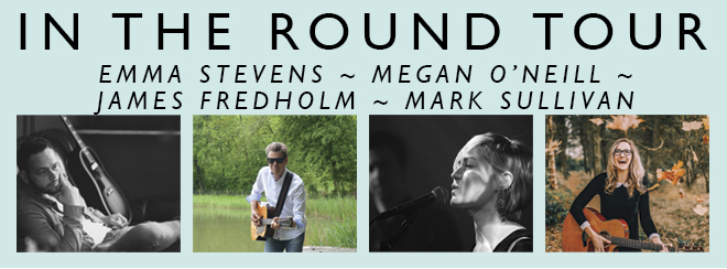 In The Round Tour: Emma Stevens, Megan O'Neill, James Fredholm, Mark Sullivan
