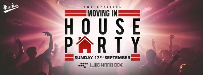 The Official Moving In House Party | London Freshers 2017 - Tickets Out Now!