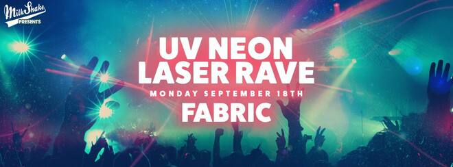 The UV Neon Laser Rave - Live From FABRIC | Monday September 18th