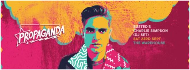 Propaganda Leeds – Busted's Charlie Simpson (DJ Set)! at The Warehouse in Leeds on Sat 23rd Sep 2017, 11:00pm