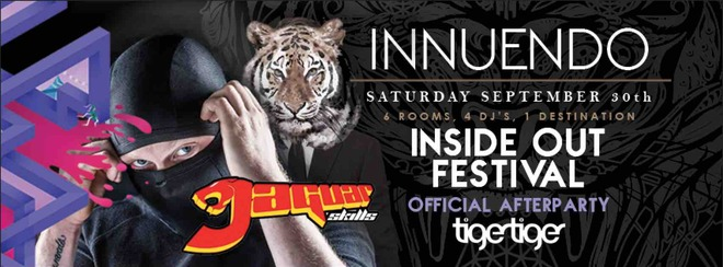 Innuendo presents Official Inside Out Afterparty with JAGUAR SKILLS @ Tiger Tiger
