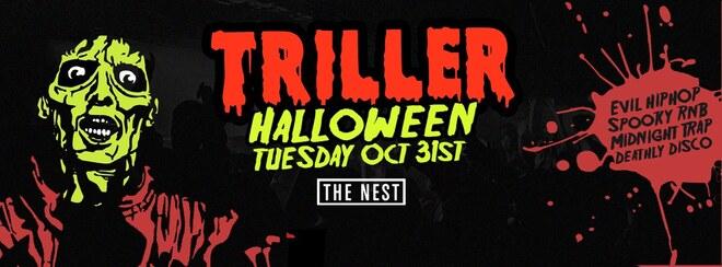 TRILLER HALLOWEEN - Tuesday October 31st | The Nest