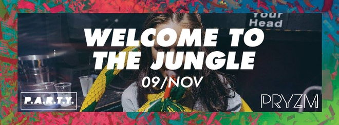 P.A.R.T.Y. | Welcome to the Jungle - PRYZM