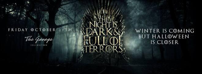 The Night Is Dark & Full Of Terrors - Friday October 27th; London
