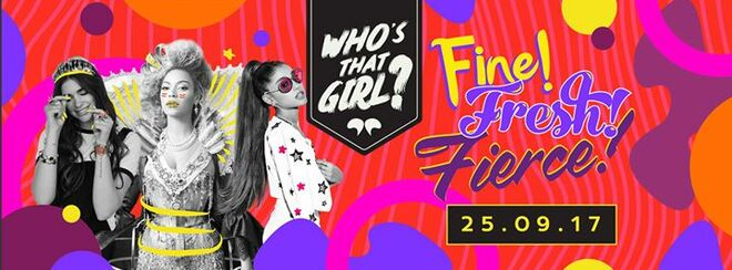WHO'S THAT GIRL? FINE! FRESH! FIERCE!