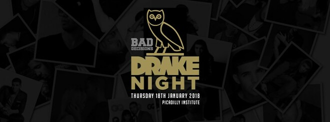 Bad Decisions DRAKE NIGHT  // Every Thursday // Drinks from £3.00