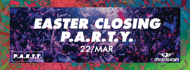 Easter Closing P.A.R.T.Y. | Mission