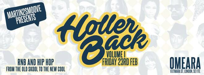 Holler Back! Volume I – HipHop & RnB at OMEARA London | Old Skool To New Cool!