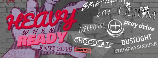 Trauma PR Presents // Heavy When Ready Fest 2018