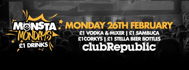Monsta Mondays – £1 DRINKS – Monday 26th February!