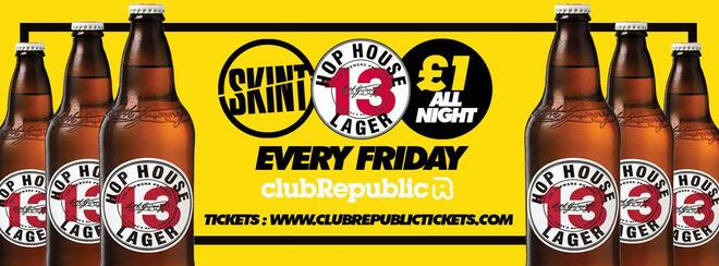 SKINT ★ Drinks From £1 All Night! ★ Friday 19th January! ★