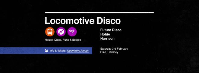 Locomotive Disco - Future Disco & Hobie