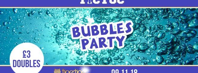 TIC TOC Fridays // Bubbles Party