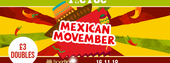 TIC TOC Fridays // Mexican Movember