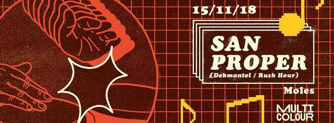 Multicolour presents: San Proper