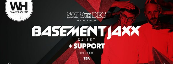 Basement Jaxx • Saturday 8th December