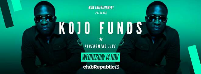 Kojo Funds live at Club Republic [TICKETS NOW ONLINE]