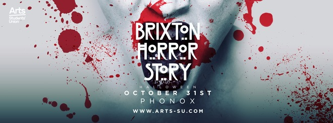 Arts SU Presents: The Brixton Horror Story (Official UAL Halloween)