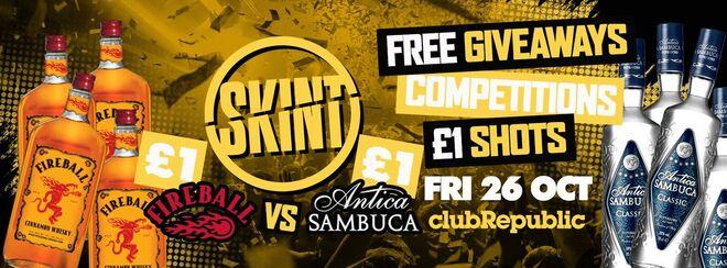 ★ Skint Fridays ★ £1 FIREBALL vs £1 Antica SAMBUCA ★ Friday 26th October