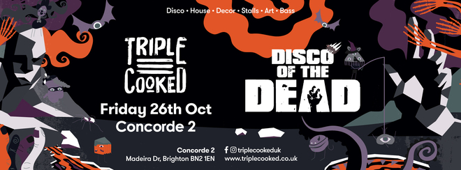 Triple Cooked: Brighton – Disco of the Dead