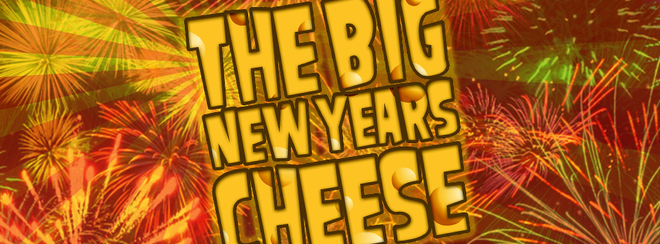 The Big New Years Cheese!
