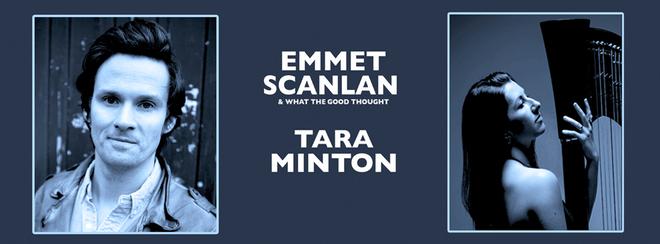 Emmet Scanlan & What The Good Thought / Tara Minton