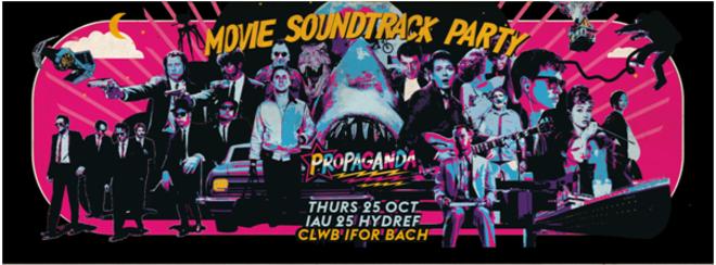 Propaganda Cardiff – Movie Soundtrack Party!