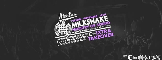 Milkshake, Ministry of Sound   Radio 1Xtra Takeover - Nov 20th!