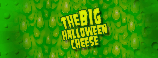 The Big Halloween Cheese – Non Stop Screamy Pop!