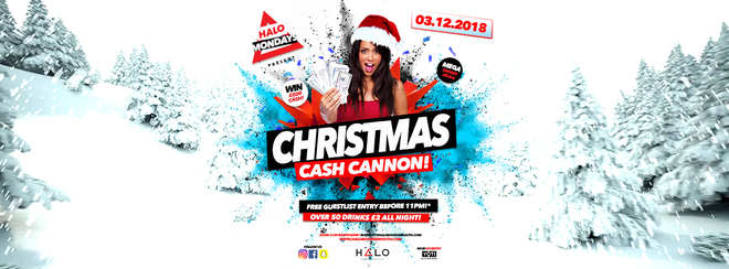 Christmas Cash Cannon 03.12.18 Halo Bournemouth