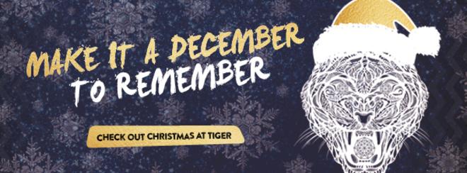 Xmas Saturdays ll Tiger Tiger
