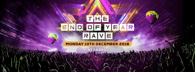 The End Of Year Rave at FABRIC! First 300 Tickets £5!