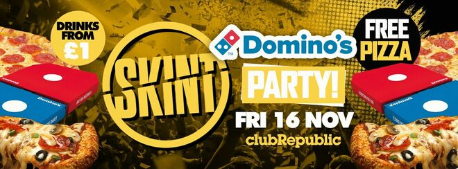 ★ Skint Fridays ★ FREE DOMINOES PIZZA PARTY! ★ Friday 16th October