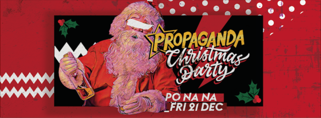 Propaganda Bath – Christmas Party!
