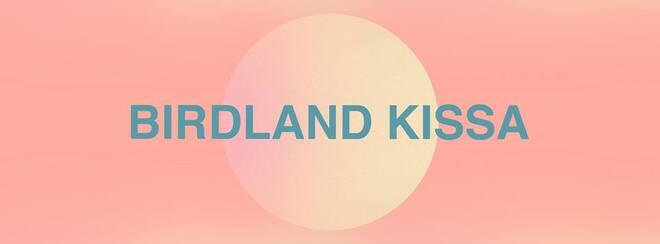 Birdland Kissa #14 (Bday Extravaganza)